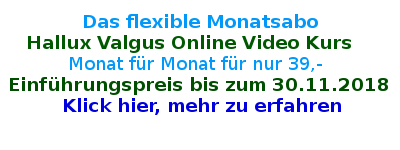 Hallux Valgus Online Video Kurs -  das flexible Monats Abo
